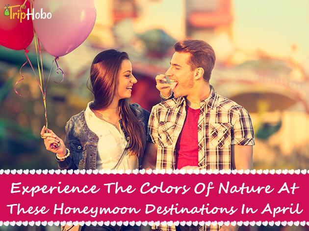 honeymoon destinations in April