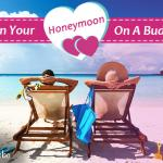 How to Plan Honeymoon on a Budget?
