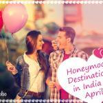 11 Best Honeymoon Destinations in India in April