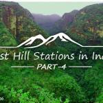 Top 10 Indian Hill Destinations for Your Next Holiday - Part 4 of 5
