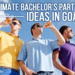 The Ultimate Bachelor Party Ideas in Goa