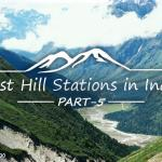 50 Best Hill Stations in India - Part 5
