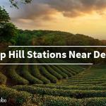 15 Top Hill Stations Near Delhi